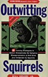 img - for By Bill Adler - Outwitting Squirrels: 101 Cunning Stratagems to Reduce Dramatically the Egregious Misappropriation of Seed from Your Birdfeeder by Squirrels (2nd Revised edition) (9.1.1996) book / textbook / text book