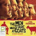 The Men Who Stare at Goats (       UNABRIDGED) by Jon Ronson Narrated by Sean Mangan