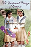 img - for The Enchanted Cottage Of Oceania: An American Fairytale book / textbook / text book
