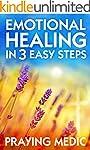 Emotional Healing in 3 Easy Steps (En...
