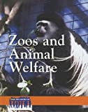 Christine Van Tuyl Zoos and Animal Welfare (Issues That Concern You)