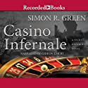 Casino Infernale: A Secret Histories Novel, Book 7 Audiobook by Simon R. Green Narrated by Gideon Emery
