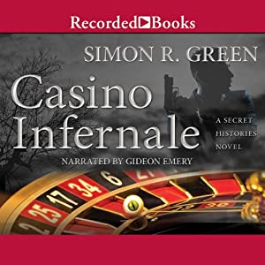 Casino Infernale: A Secret Histories Novel, Book 7 | [Simon R. Green]
