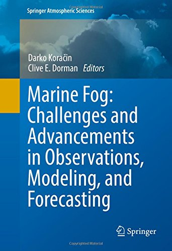 Marine Fog: Challenges and Advancements in Observations, Modeling, and Forecasting (Springer Atmospheric Sciences)