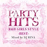 PARTY HITS R&B GIRLS STYLE ~BEST~ Mixed by DJ RINA