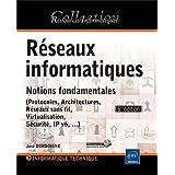 Réseaux informatiques - Notions fondamentales ((Protocoles, Architectures, Réseaux sans fil, Virtualisation, Sécurité...