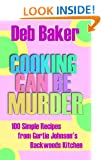 Cooking Can Be Murder: A Companion Cookbook (A Gertie Johnson Murder Mystery 8)