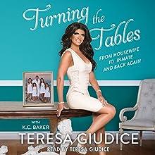 Turning the Tables Audiobook by Teresa Giudice, K. C. Baker Narrated by Teresa Giudice