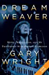 Dream Weaver Deluxe: A Memoir; Music,...