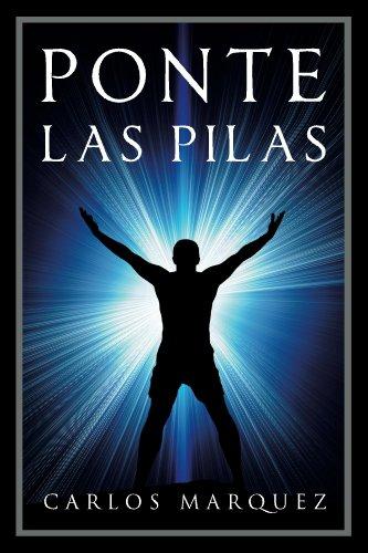 Portada del libro Ponte las pilas de Carlos Marquez