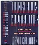 Dangerous Capabilities: Paul Nitze and the Cold War