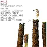 Holst: The Hymn of Jesus - Delius: Sea Drift, Cynara