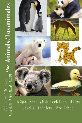 Animals Level 2: A Spanish/English Book for Children Toddlers - Pre-School (Bilingual Spanish/English Books for Children