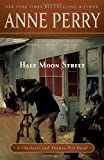 Half Moon Street: A Charlotte and Thomas Pitt Novel (0345523660) by Perry, Anne