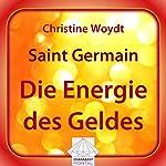 Saint Germain: Die Energie des Geldes | Christine Woydt