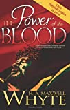 H.A. Maxwell Whyte The Power of the Blood