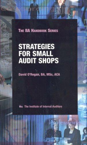 Strategies for Small Audit Shops, 2nd Edition (IIA handbook series)