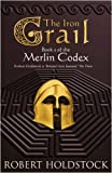 The Iron Grail: The Merlin Codex: 2: Book 2 of the Merlin Codex (Gollancz S.F.)