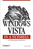 Windows Vista in a Nutshell: A Desktop Quick Reference