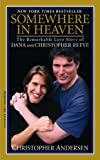 Somewhere in Heaven: The Remarkable Love Story of Dana and Christopher Reeve