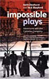 img - for Impossible Plays: Adventures with the Cottesloe Company (Methuen Drama) book / textbook / text book