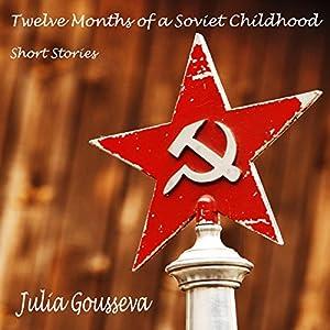 Twelve Months of a Soviet Childhood Audiobook