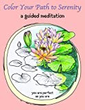 img - for Color Your Path to Serenity: A Guided Meditation book / textbook / text book