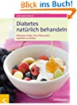Diabetes nat�rlich behandeln. Wirksam...