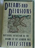 Dreams and Delusions: National Socialism in the Drama of the German Past (0394757726) by Stern, Fritz