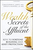 img - for Wealth Secrets of the Affluent: Keys to Fortune Building and Asset Protection book / textbook / text book