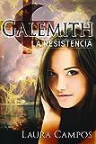 Galemith.: La resistencia
