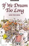 img - for If We Dream Too Long (Singapore Classics) book / textbook / text book