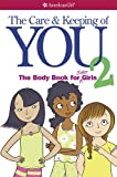 Cara Natterson The Care and Keeping of You 2: The Body Book for Older Girls