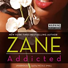 Addicted (       UNABRIDGED) by Zane Narrated by Nicole Small
