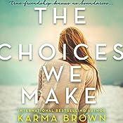The Choices We Make | [Karma Brown]