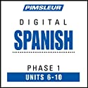 Spanish Phase 1, Unit 06-10: Learn to Speak and Understand Spanish with Pimsleur Language Programs