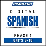 Spanish Phase 1, Unit 06-10: Learn to Speak and Understand Spanish with Pimsleur Language Programs | Pimsleur