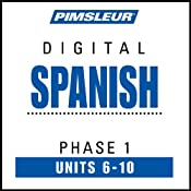Spanish Phase 1, Unit 06-10: Learn to Speak and Understand Spanish with Pimsleur Language Programs Audiobook