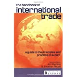 The Handbook of International Trade: A Guide to the Principles and Practice of Exportby Jim Sherlock