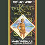 The King Must Die | Mary Renault