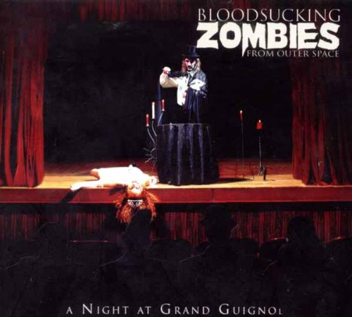 Bloodsucking Zombies From Outer Space - A Night At Grand Guignol