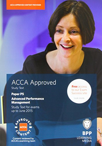acca p5 Suitable for exams from september 2017 until august 2018 bpp learning media is an acca approved content provider our partnership with acca means that our study texts, practice & revision kits and ipass (for cbe papers only) are subject to a thorough acca examining team review our suite of study tools will.