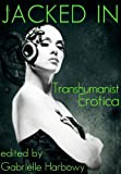 img - for Jacked In: Transhumanist Erotica book / textbook / text book