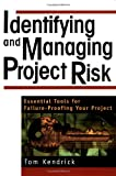 Identifying and managing project risk:essential tools for failure-proofing your project