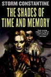 The Shades of Time and Memory: The Second Book of the Wraeththu Histories (0765303507) by Constantine, Storm