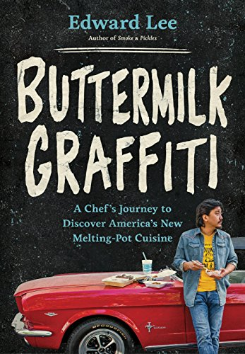 Buttermilk Graffiti A Chefs Journey to Discover Americas New Melting-Pot Cuisine [Lee, Edward] (Tapa Dura)