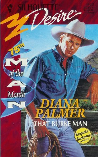That Burke Man (Man Of The Month) (Silhouette Desire, No 913), DIANA PALMER
