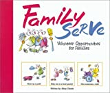 img - for Family Serve: Volunteer Opportunities for Families by Mary Thoele (2001-03-04) book / textbook / text book