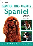 Nick Mays Cavalier King Charles Spaniel: An Owner's Guide (Dog Owners Guide)
