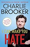 Charlie Brooker I Can Make You Hate